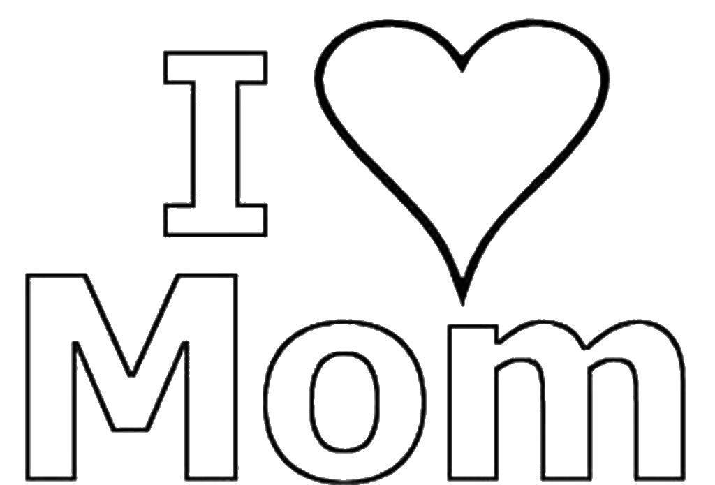 Раскраска Надпись я люблю тебя мама Скачать надпись, сердце, мама.  Распечатать ,Я тебя люблю,